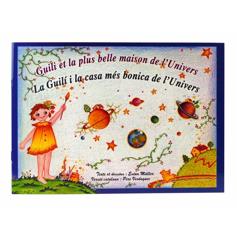 """Album illustré """"Guili et la plus belle maison de l'Univers ~ La Guilí i la casa més bonica de l'Univers"""" (1ère de couverture)"""