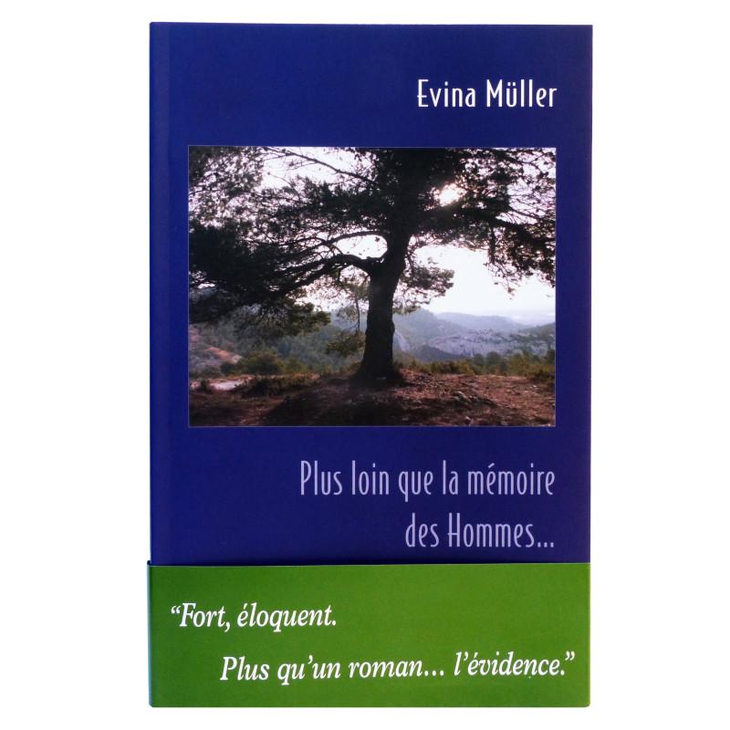 """""""Plus loin que la mémoire des Hommes"""" - Fort, éloquent, plus qu'un roman... l'évidence !"""